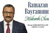 Vali Sarıfakıoğulları'nın Ramazan Bayramı mesajı